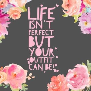 Other - Life isn't perfect, but your outfit can be!